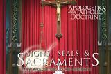 Apologetics and Catholic Doctrine - Set 6: Signs, Seals & Sacraments - Raymond de Souza KM (MP3 Series)