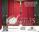 Apologetics and Catholic Doctrine - Set 6: Signs, Seals & Sacraments - Raymond de Souza KM (10 CD Set)