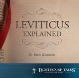 Leviticus Explained - Dr. Mark Giszczak - Lighthouse Talks (CD)