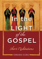 **Pre-Order** In the Light of the Gospel - Fernando Ocáriz - Scepter (Paperback)