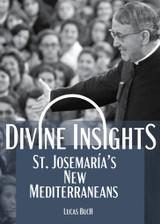 **Pre-Order** Divine Insights: St. Josemaría's New Mediterraneans - Lucas Buch - Scepter (Paperback)