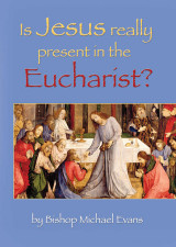 Is Jesus Really Present in the Eucharist? - Catholic Truth Society (Booklet)