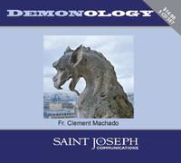Demonology - Fr. Clement Machado - St Joseph Communications (3 CD Set)