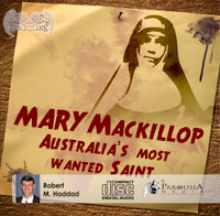 Mary MacKillop: Australia's Most Wanted Saint (CD)