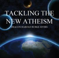 Tackling the New Atheism - Deacon Harold Burke-Sivers (CD)