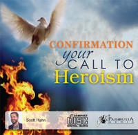 Confirmation: Your Call to Heroism