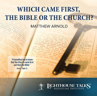 Which Came First - the Bible or the Church?