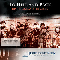 To Hell and Back : Divine Love at the Cross
