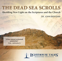 The Dead Sea Scrolls: Shedding New light on the Scriptures and the Church