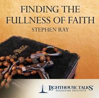 Finding the Fullness of Faith