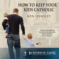 How to Keep Your Kids Catholic