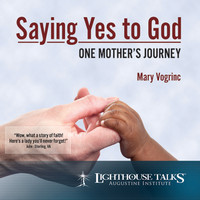 Saying Yes to God: One Mother's Journey