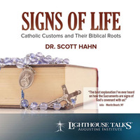Signs of Life: Catholic Customs and their Biblical Roots
