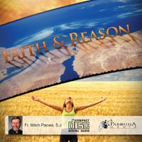 Faith and Reason - Fr Mitch Pacwa (CD)