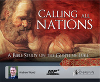 Calling All Nations: A Bible Study on the Gospel of Luke MP3
