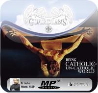 Being Catholic in an Un-Catholic World MP3