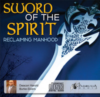 Sword of the Spirit: Reclaiming Manhood - Deacon Harold Burke-Sivers (MP3)