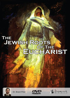 The Jewish Roots of the Eucharist