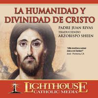 La Humanidad Y Divinidad De Cristo
