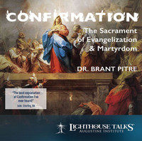 Confirmation: The Sacrament of Evangelization and Martyrdom