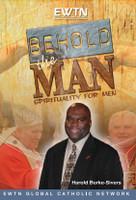 Behold The Man - Deacon Harold Burke Sivers - EWTN (4 DVD Set)
