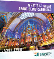 What's So great About Being Catholic? - Jason Evert - Chastity Project (CD)