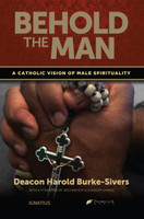 Behold the Man - Deacon Harold Burke-Sivers (Paperback)