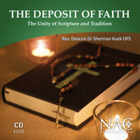 The Deposit of Faith - Rev Deacon Dr Sherman Kuek OFS (CD)
