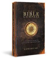 The Bible Compass - Dr Edward Sri - Ascension Press (Paperback)
