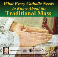 What Every catholic Needs to Know About the Traditional Mass - Matthew Arnold - Pro Multis Media (CD)