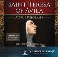 Saint Teresa of Ávila: A True Reformer - Dr Christopher Blum - Lighthouse Talks (CD)