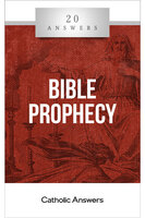 'Bible Prophecy' - 20 Answers - Jimmy Akin - Catholic Answers (Booklet)