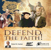 Defend the Faith! - Complete Audio Book - Robert Haddad (MP3 DOWNLOAD)