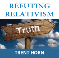 Refuting Relativism - Trent Horn - Catholic Answers (CD)