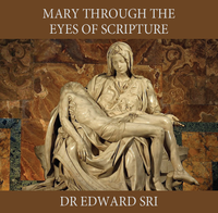 Mary Through the Eyes of Scripture - Dr Edward Sri (CD)