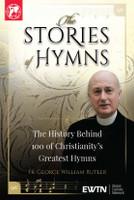 The Stories of Hymns - Fr. George William Rutler - EWTN (4 DVD Set)