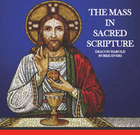 The Mass in Sacred Scripture - Deacon Harold Burke-Sivers (CD)