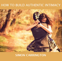 How To Build Authentic Intimacy - Simon Carrington - Fire Up Ministries (CD)