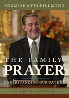 The Family Prayer: Understanding the Our Father - Dr Scott Hahn - St Paul Centre for Biblical Theology (DVD)