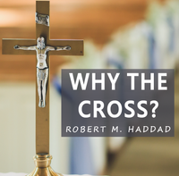 Why The Cross - Robert. M. Haddad - Guardians (MP3)