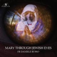 Mary Through Jewish Eyes - Fr Daniele Russo - Guardians (MP3)