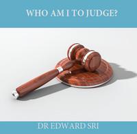 Who Am I to Judge? - Dr Edward Sri (CD)