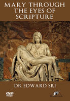 Mary Through the Eyes of Scripture - Dr Edward Sri (DVD)