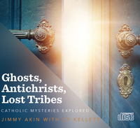 Ghosts, Antichrists, Lost Tribes: Catholic Mysteries Explored - Jimmy Akin with Cy Kellett - Catholic Answers (3 CD Set)