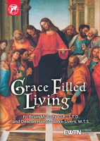 Grace Filled Living - Fr. Brian Mullady, O.P., S.T.D. and Deacon Harold Burke Sivers, M.T.S. - EWTN (2 DVD Set)