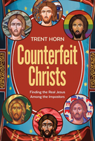 Counterfeit Christs: Finding the Real Jesus Among the Impostors - Trent Horn - Catholic Answers (Paperback)