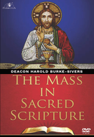 The Mass in Sacred Scripture Video Program- Deacon Harold Burke-Sivers (3 DVD Set + CD+Booklet)
