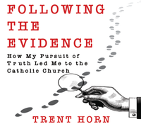 Following the Evidence - Trent Horn - Catholic Answers (2 CD Set)