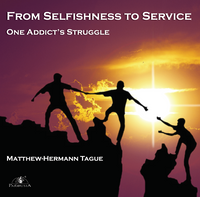 From Selfishness to Service: One Addict's Struggle - Matthew-Hermann Tague (CD)