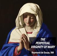 The Perpetual Virginity of Mary - Raymond de Souza KM (CD)